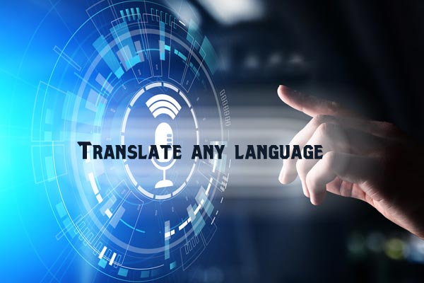 Translate any Language Without Inconvenience