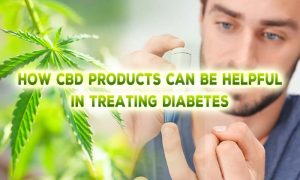 How Cbd Products Can Be Helpful In Treating Diabetes?
